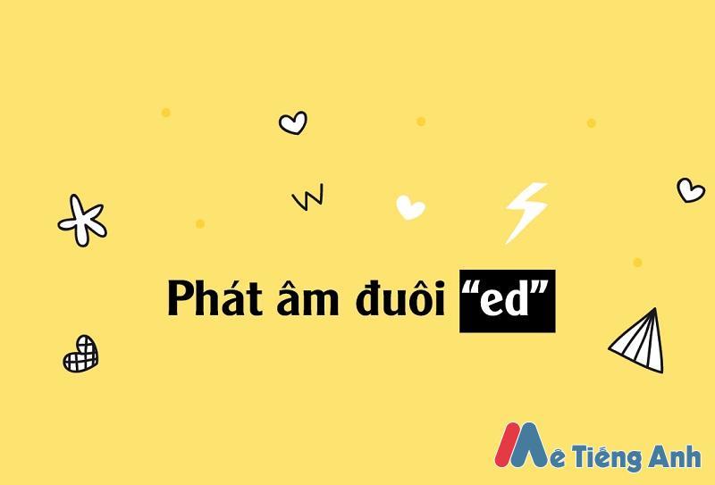 Cách phát âm ED trong Tiếng Anh mẹo hay