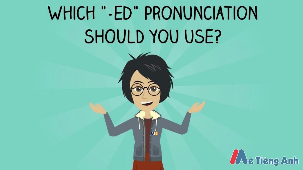 Cách phát âm ed trong tiếng anh dễ nhớ